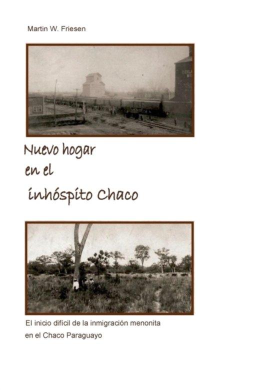 Nuevo Hogar En El Inhospito Chaco - Asociacion Civil Chortitzer Komitee