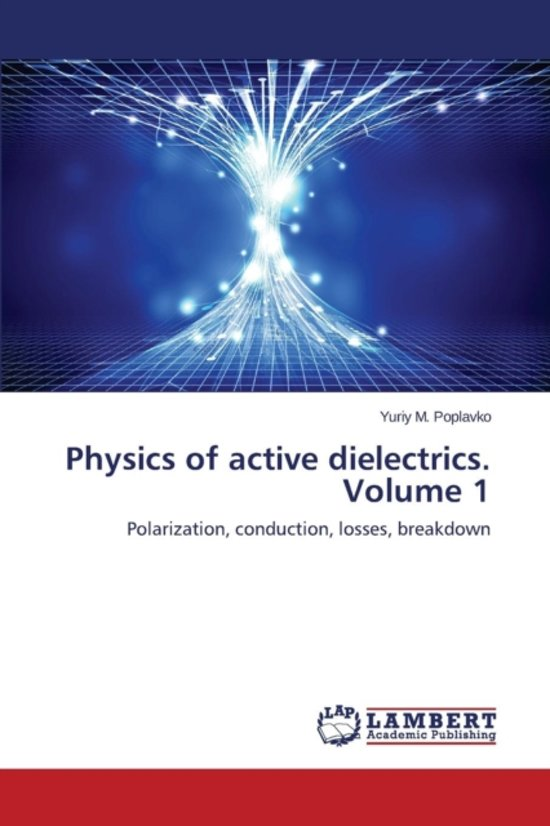 Physics of Active Dielectrics. Volume 1