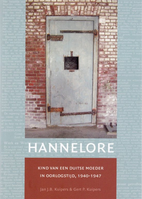 Boek cover Hannelore: kind van een Duitse moeder in oorlogstijd, 1940-1947 van Jan J.B. Kuipers (Onbekend)