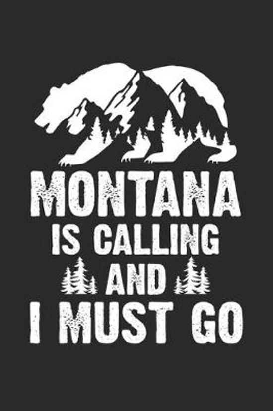 Montana Is Calling And I Must Go: Bear And Mountain Notebook 6x9 Inches 120 lined pages for notes Notebook 6x9 Inches - 120 lined pages for notes, dra