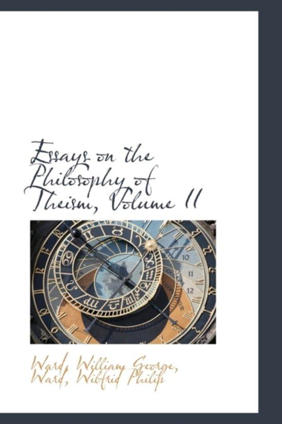 Essays on the Philosophy of Theism, Volume II