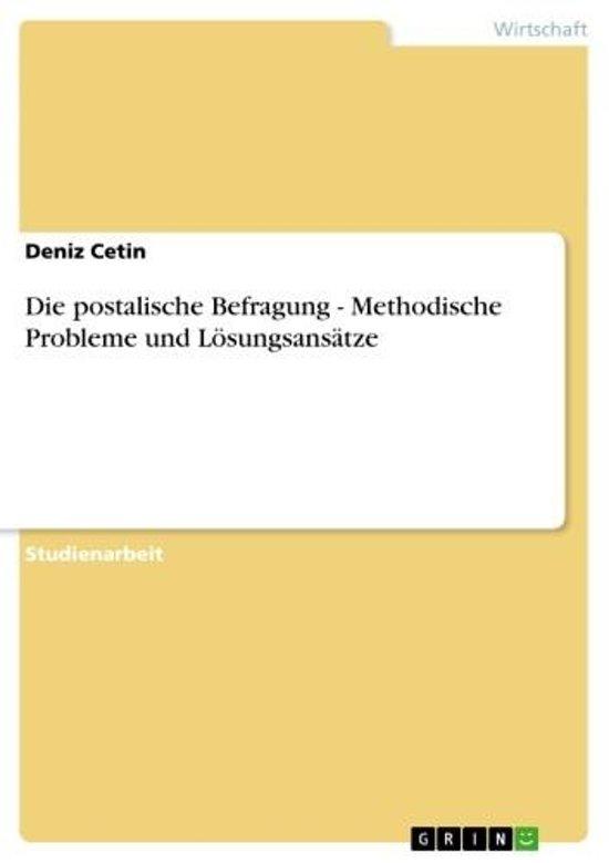Die postalische Befragung - Methodische Probleme und Lösungsansätze