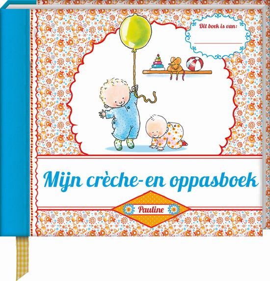 Mijn creche  en oppasboek Pauline - Hardcover - Dagboek - 21 x 19 x 2,5 cm