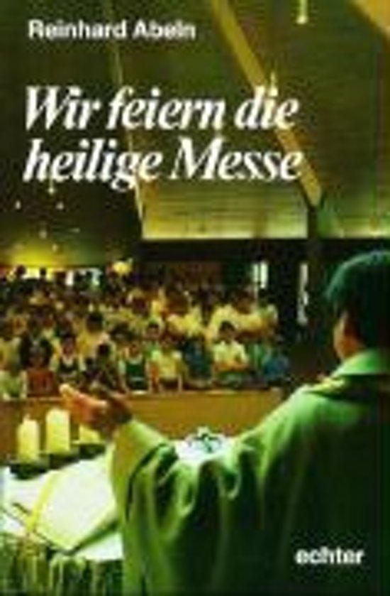 Bolcom Wir Feiern Die Heilige Messe Reinhard Abeln