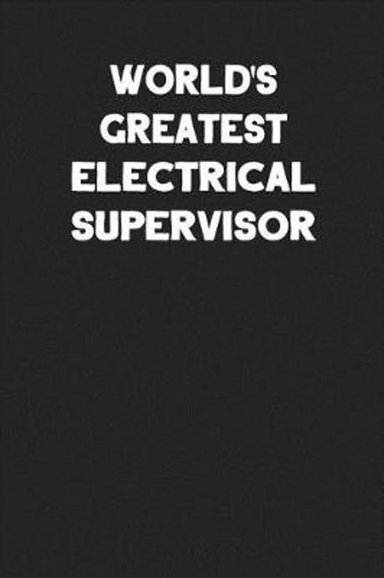 World's Greatest Electrical Supervisor