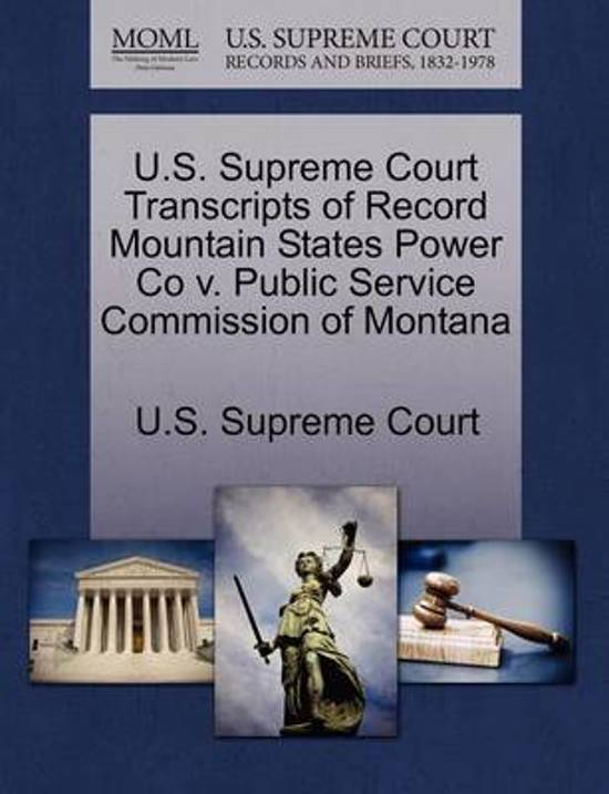 U.S. Supreme Court Transcripts of Record Mountain States Power Co V. Public Service Commission of Montana