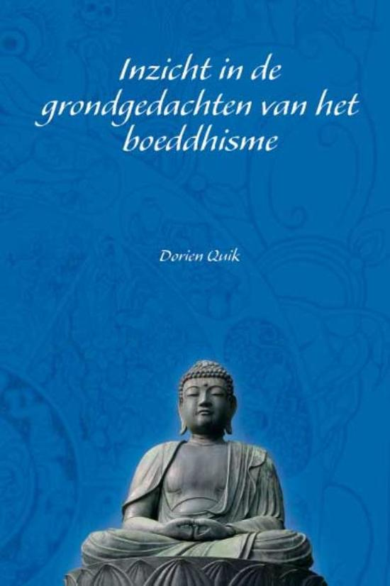 Inzicht in de grondgedachten van het boeddhisme