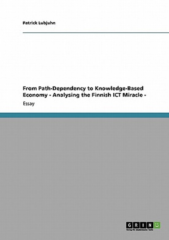 From Path-Dependency to Knowledge-Based Economy - Analysing the Finnish ICT Miracle -