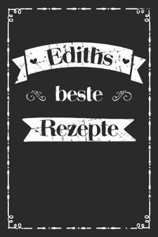 Ediths beste Rezepte: A5 Rezeptbuch zum selberschreiben personalisiert Personalisierte Geschenke Vorname Edith �bersichtliches blanko Kochbu