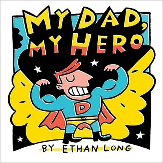 Bolcom My Dad My Hero Ethan Long 9781402242397 Boeken