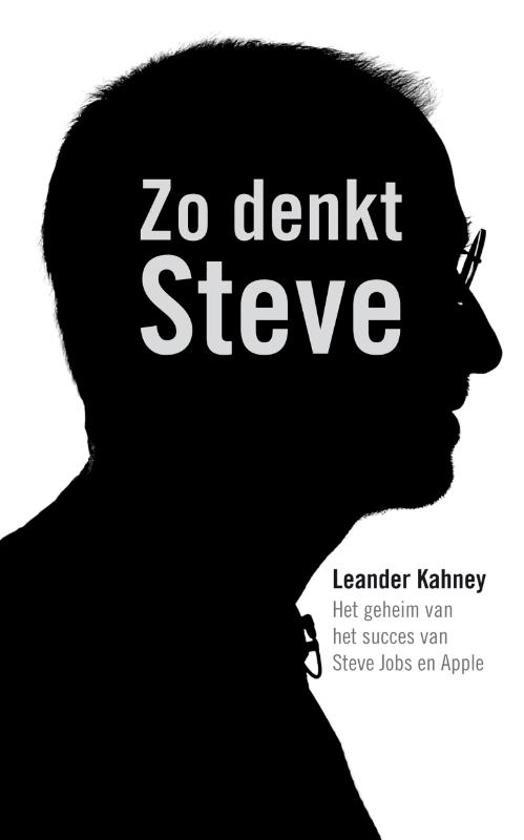 Zo denkt Steve - het geheim van het succes van Steve Jobs en Apple