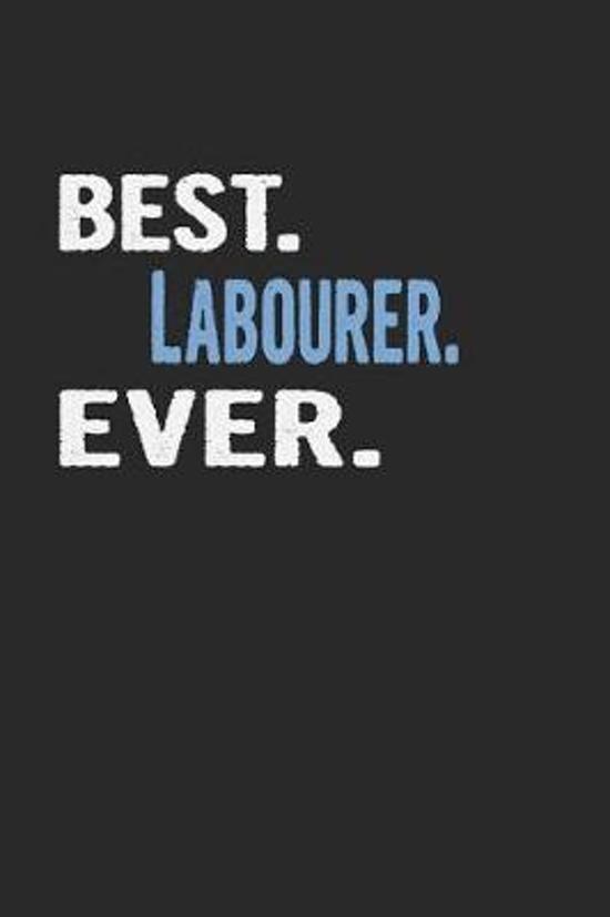 Best. Labourer. Ever.