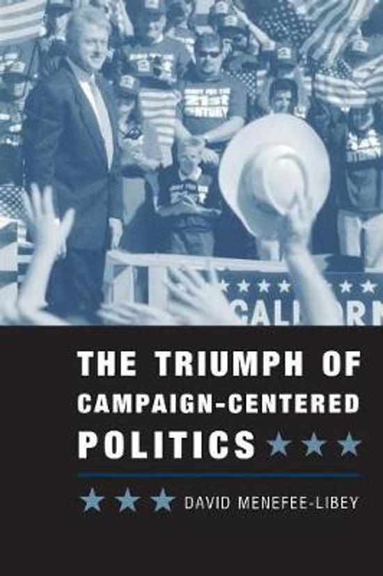 The Triumph of Campaign-Centered Politics