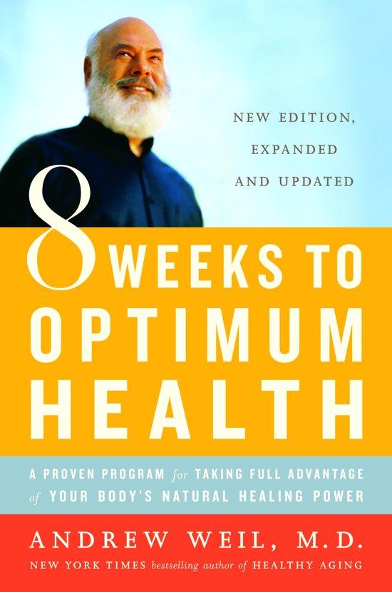 bol.com | 8 Weeks to Optimum Health, Andrew T. Weil | 9780345498021 ...