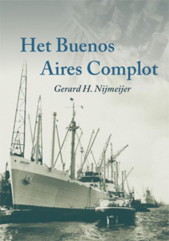 Het Buenos Aires Complot - Gerard H. Nijmeijer |