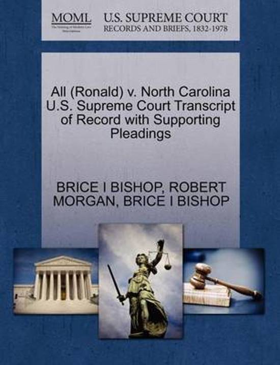 All (Ronald) V. North Carolina U.S. Supreme Court Transcript of Record with Supporting Pleadings