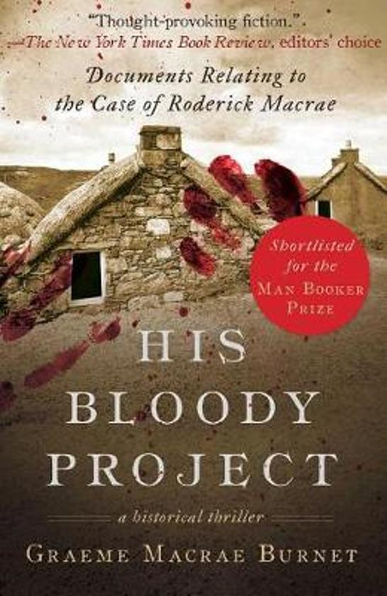 His Bloody Project by Graeme Macrae Burnet