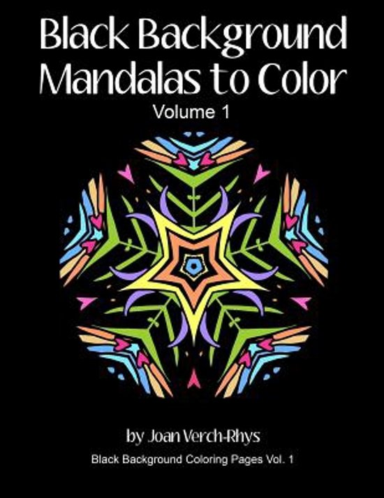 Bolcom Black Background Mandalas To Color 9780692500798 Joan