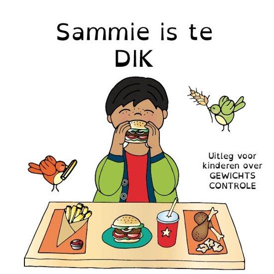 Sammie is te dik