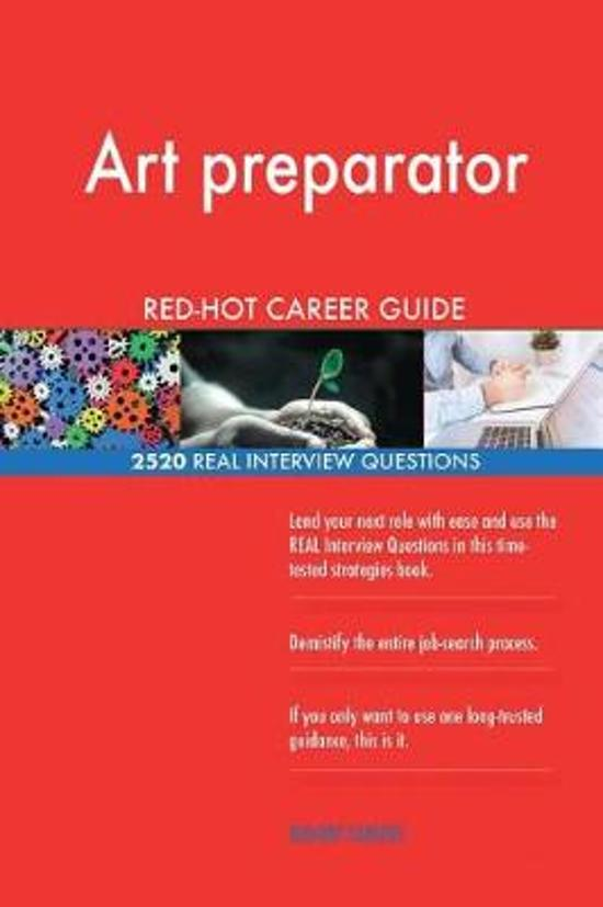 Art Preparator Red-Hot Career Guide; 2520 Real Interview Questions