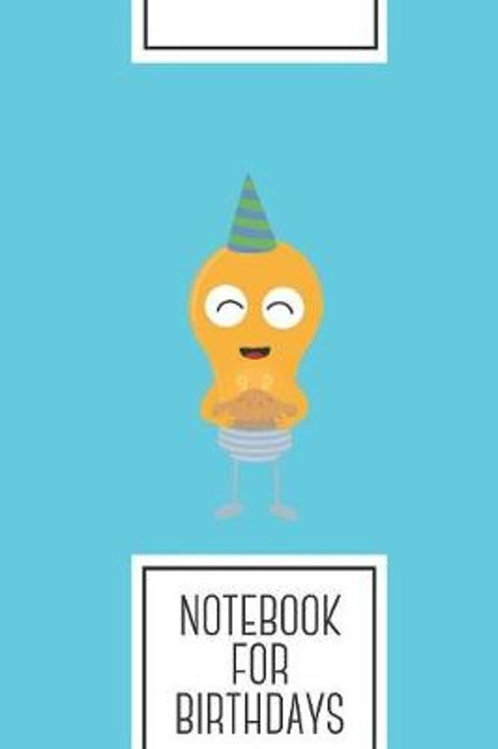Notebook for Birthdays: Lined Journal with Party light bulb with cake Design - Cool Gift for a friend or family who loves light presents! - 6x