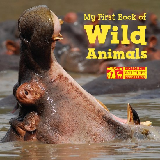 My First Book of Wild Animals (National Wildlife Federation)
