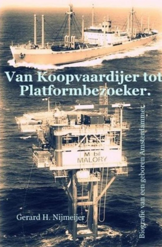 Van Koopvaardijer tot Platformbezoeker - Gerard H. Nijmeijer  