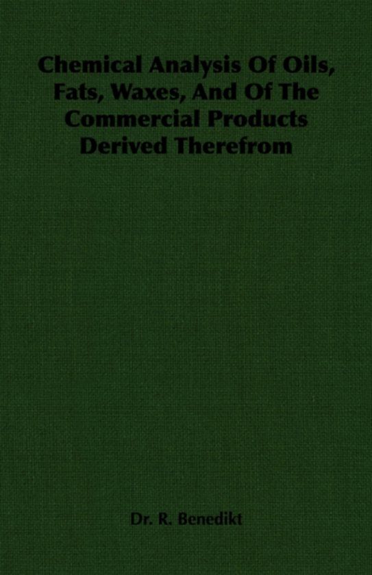 Chemical Analysis Of Oils, Fats, Waxes, And Of The Commercial Products Derived Therefrom