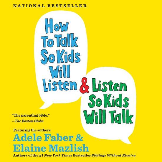 Boek cover How to Talk So Kids Will Listen & Listen So Kids Will Talk van Adele Faber (Onbekend)