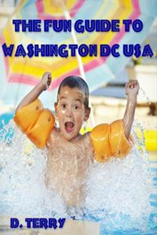 The Fun Guide To Washington DC USA