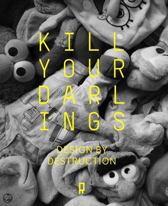 Kill your darlings - Roquefort Ontwerpers pdf epub