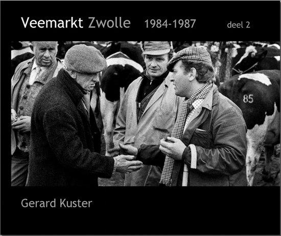 548d8018e25717 bol.com | Veemarkt Zwolle 1984-1987, deel 2, Gerard Kuster ...