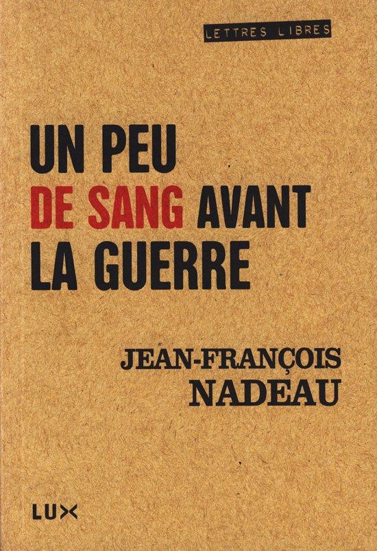 Boek cover Un peu de sang avant la guerre van Jean-Francois Nadeau (Onbekend)