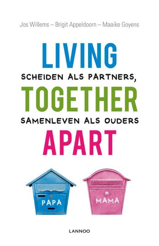 Living together apart - Scheiden als partners, samenleven als ouders