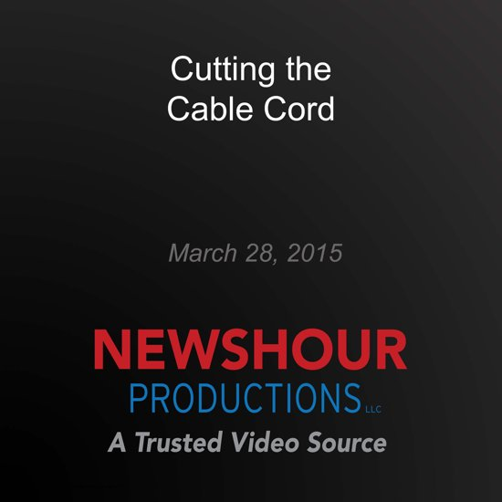 Cutting the Cable Cord