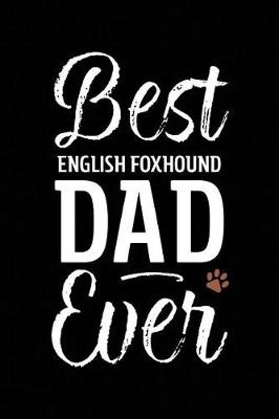 Best English Foxhound Dad Ever