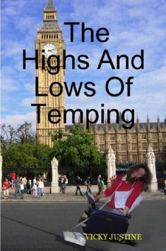 The Highs And Lows Of Temping