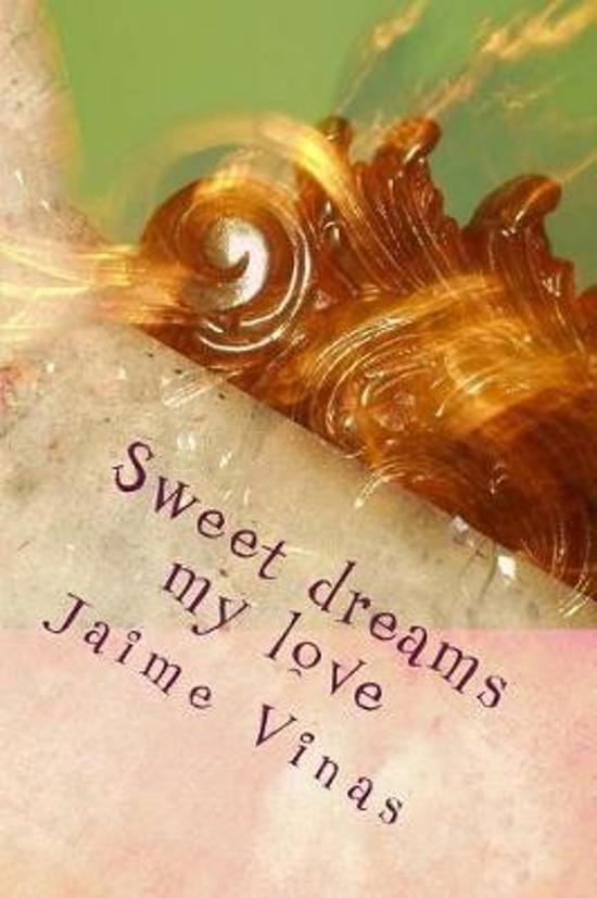 Bolcom Sweet Dreams My Love Dr Jaime I Vinas 9781545060902