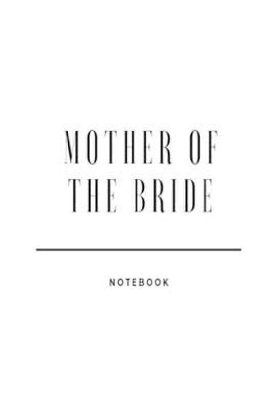 Mother of the Bride notebook: Black and White classic wedding plans lined paperback jotter