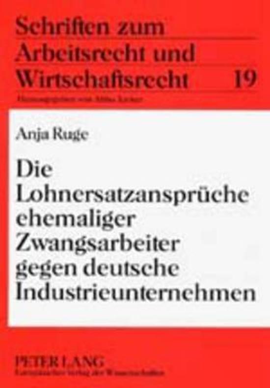 Die Lohnersatzansprueche Ehemaliger Zwangsarbeiter Gegen Deutsche Industrieunternehmen