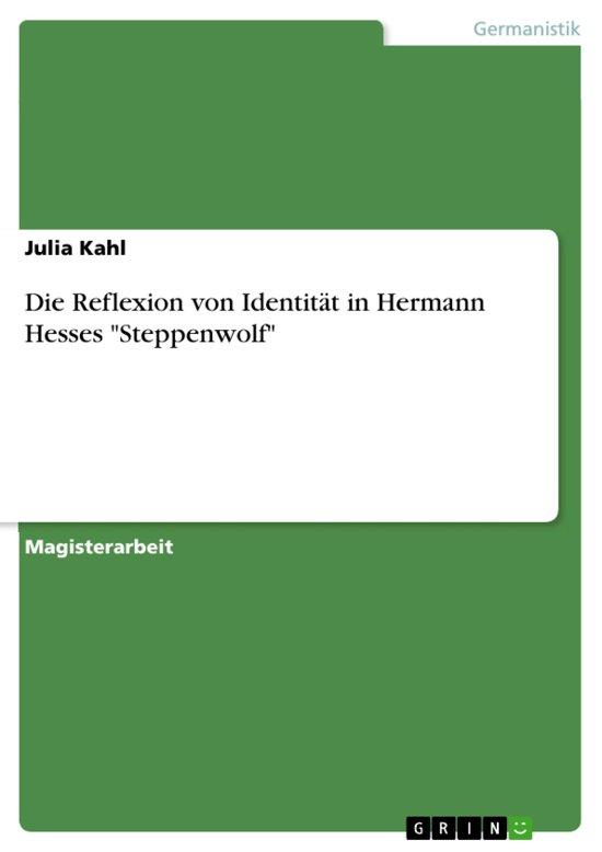 Die Reflexion von Identität in Hermann Hesses 'Steppenwolf'