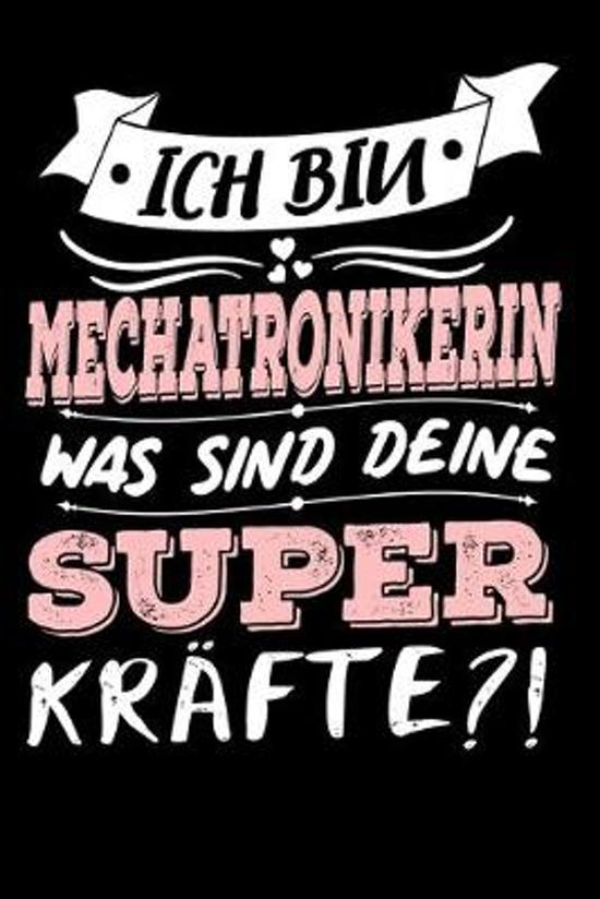 Ich Bin Mechatronikerin Was Sind Deine Superkr�fte?!: A5 Punkteraster - Notebook - Notizbuch - Taschenbuch - Journal - Tagebuch - Ein lustiges Geschen