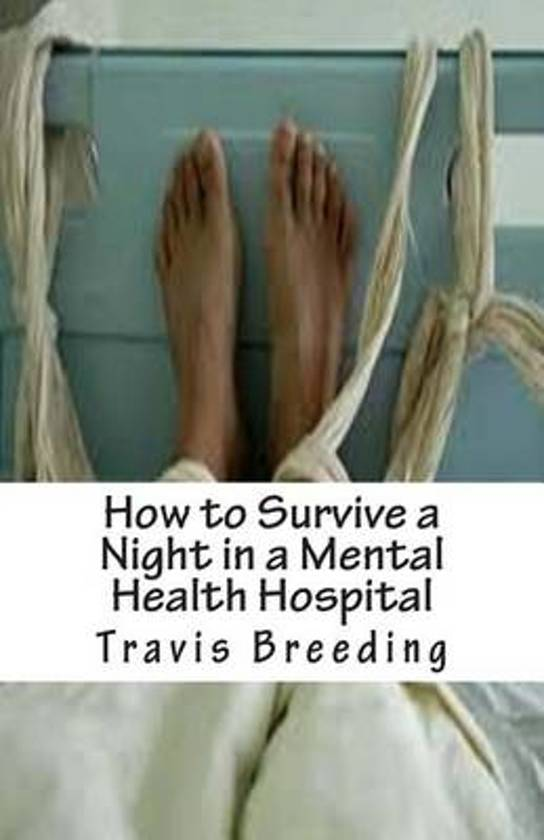 How to Survive a Night in a Mental Health Hospital