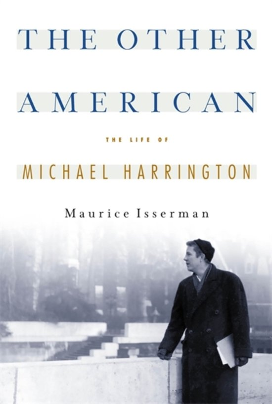the fight against poverty in the other america by michael harrington Michael harrington's the other america: poverty in the united states had been in print for about 20 years when i first read it in the early 1980s i was a young journalist then, and i had found a.