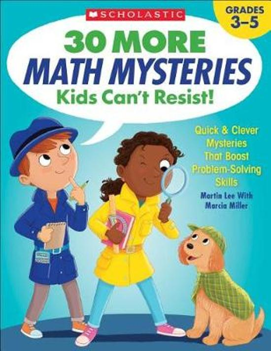 30 More Math Mysteries Kids Can't Resist!