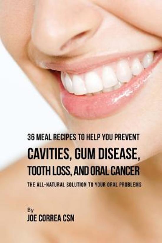 Bolcom 36 Meal Recipes To Help You Prevent Cavities Gum Disease