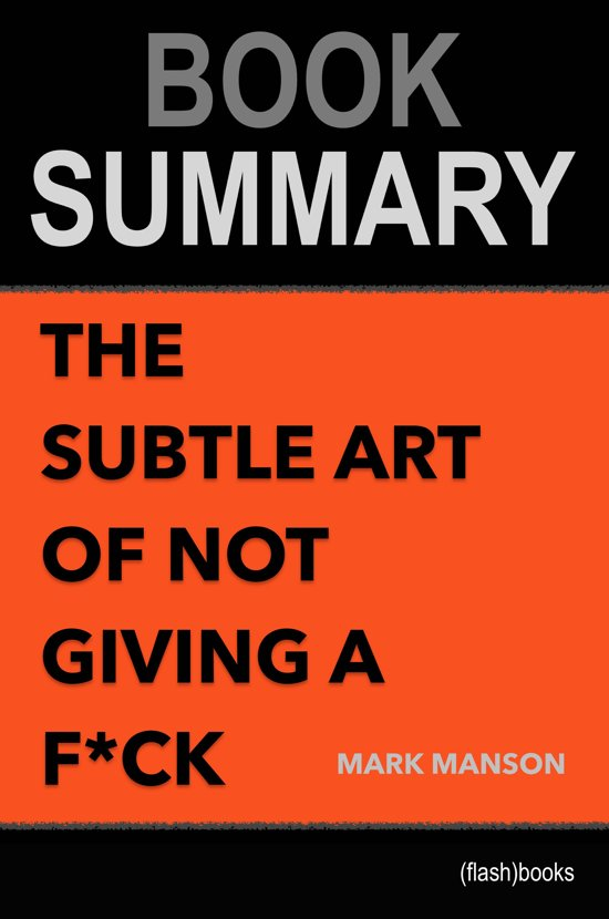 Boek cover Book Summary: The Subtle Art of Not Giving a F*ck van Flashbooks (Onbekend)