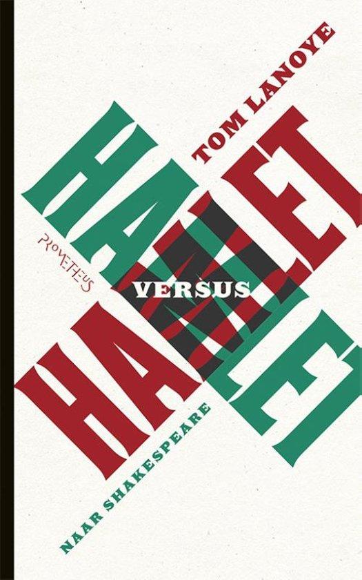 Bolcom Hamlet Versus Hamlet Naar Shakespeare Tom Lanoye