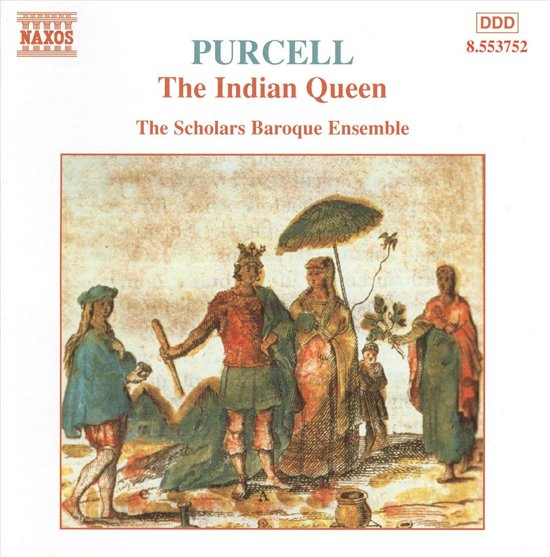Purcell: The Indian Queen / Scholars Baroque Ensemble