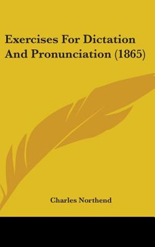Exercises for Dictation and Pronunciation (1865)